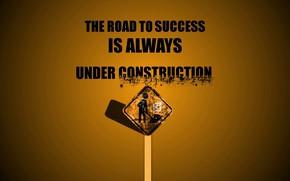 Picture Wallpaper, Text, Motivation, Inscription, Road sign
