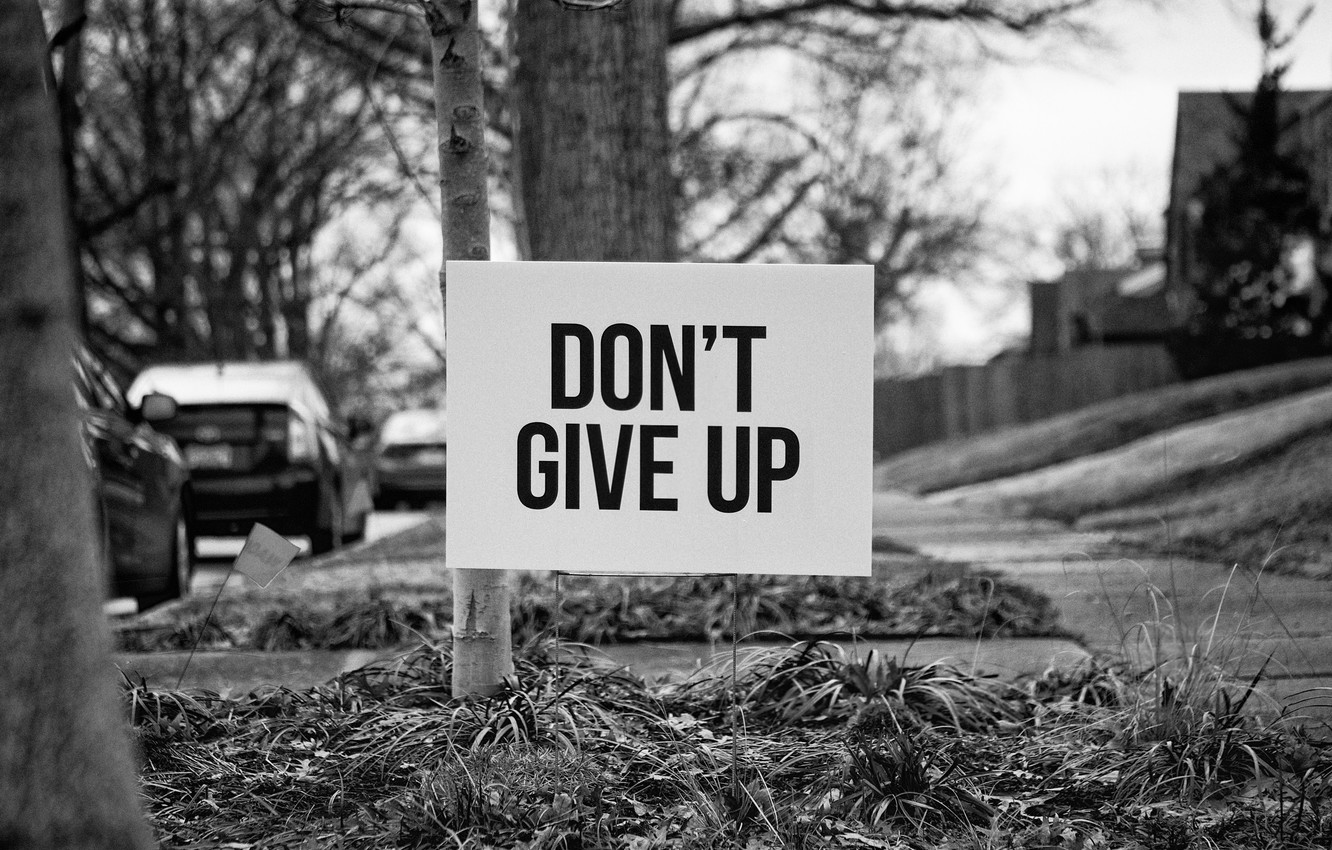 Photo wallpaper the inscription, street, plate, motivation, don't give up, don't give up
